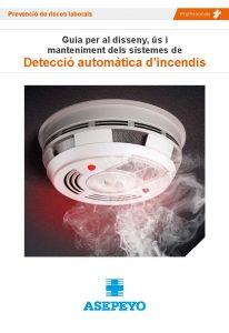 Guia d'Asepeyo per al disseny, ús i manteniment dels sistemes de detecció automàtica d'incendis